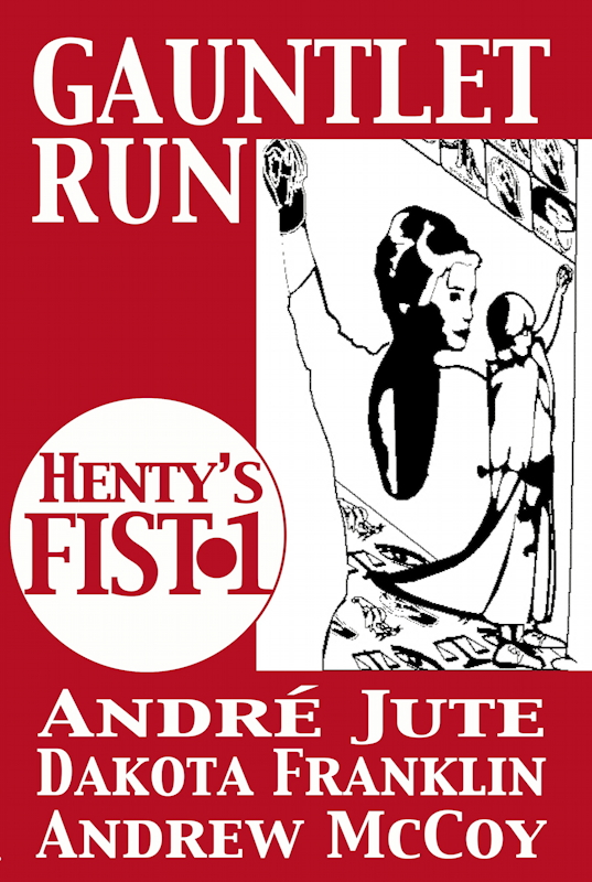 Henty's Fist 1 Gauntlet Run